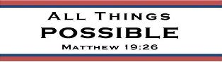 """All Thing Possible""-Matt. 19:26-""State of The Congregation Message""-We are moving forward without starting over – Nothing Stays the Same!-The Work of being Repurposed: * Re-Adjusted in calling and purpose. * Re-Alignment to my life reality today.-The Power to be Repurposed: *Re-Viving within Faith and Trust – Deepening of Surrender. * Re-Firing of your Love and Devotion to Christ. * RE-Connecting to one's True Source of Joy, Peace, & Hope. * Get Plugged into Christ – He is why I simile!"